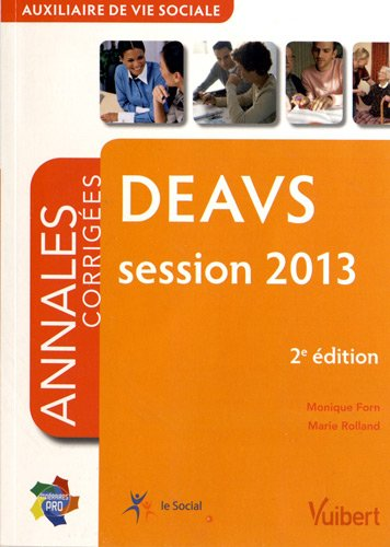 Formation DEAVS - Auxiliaire de vie sociale - Session 2013 - Itinéraires pro - Annales corrigées