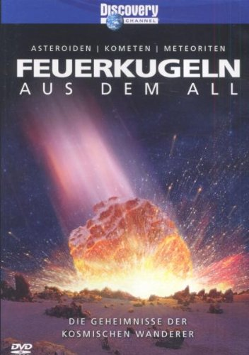 Discovery Channel - Feuerkugeln aus dem All: Asteroiden, Kometen, Meteoriten