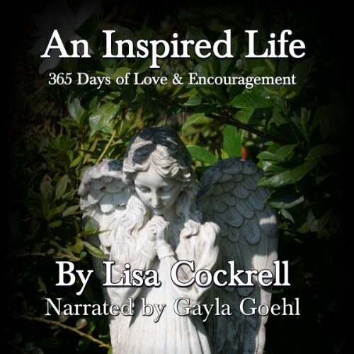 An Inspired Life: 365 Days of Love and Encouragement audiobook cover art