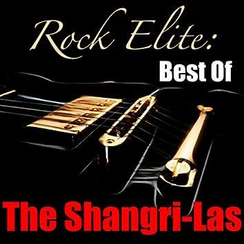 Rock Elite: Best Of The Shangri-Las