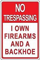 注意サイン-私が所有する銃とバックホーを不法侵入しないでください通りの交通の危険屋外の防水性と防錆性の金属錫サイン