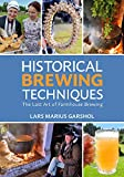 Historical Brewing Techniques: T...