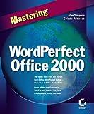 Mastering WordPerfect Office 2000