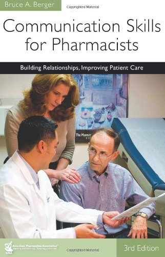 Communication Skills for Pharmacists: Building Relationships, Improving Patient Care