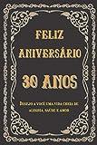 Feliz aniversário 30 anos: Feitas especialmente para você ,30 anos de idade ,Ideia para presente de aniversário ,Caderno pautado , Para Homens e Mulheres
