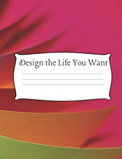 Design the Life You Want: 8.5 x 11 Wide Ruled 100 pages (50 sheets) Fashion Bright Neon Colors