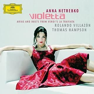 Anna Netrebko / Rolando Villazon / Thomas Hampson Violetta-Arien Und Duette Aus La Traviata Opera