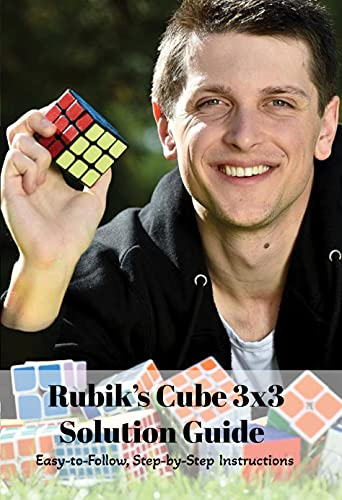Rubik's Cube 3x3 Solution Guide: Easy-to-Follow, Step-by-Step Instructions: Rubik's 3x3 for Kids (English Edition)