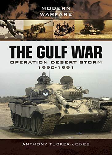 The Gulf War: Operation Desert Storm 1990–1991 (Modern Warfare) (English Edition)