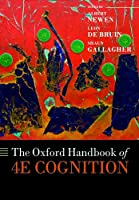The Oxford Handbook of 4E Cognition (Oxford Library of Psychology)