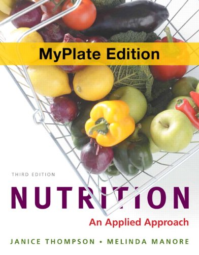Nutrition: An Applied Approach, MyPlate Edition (3rd...