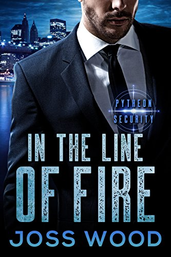 In the Line of Fire (The Pytheon Security Series Book 3) (English Edition)