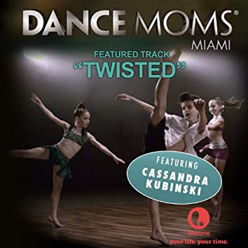 """Twisted (From """"Dance Moms Miami"""") - Single"""