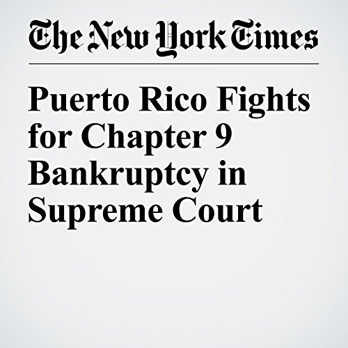 Puerto Rico Fights for Chapter 9 Bankruptcy in Supreme Court audiobook cover art