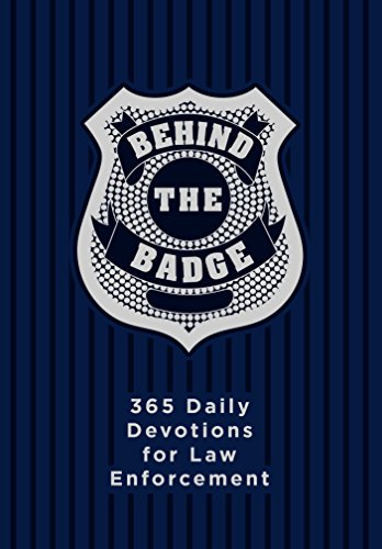 Behind the Badge: 365 Daily Devotions for Law Enforcement