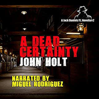 A Dead Certainty                   By:                                                                                                                                 John Holt                               Narrated by:                                                                                                                                 Miguel Rodriguez                      Length: 1 hr and 53 mins     8 ratings     Overall 4.6
