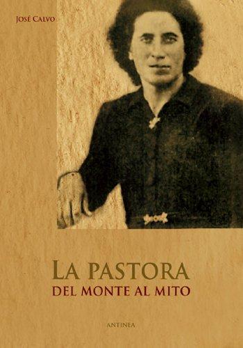La Pastora, del monte al mito (Spanish Edition)
