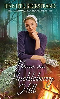 Home on Huckleberry Hill by [Jennifer Beckstrand ]