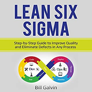 Lean Six Sigma: Step-by-Step Guide to Improve Quality and Eliminate Defects in Any Process audiobook cover art