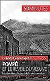 Pompéi et le réveil du Vésuve: Les dernières heures de la cité romaine (Grands Événements t. 5) (French Edition)