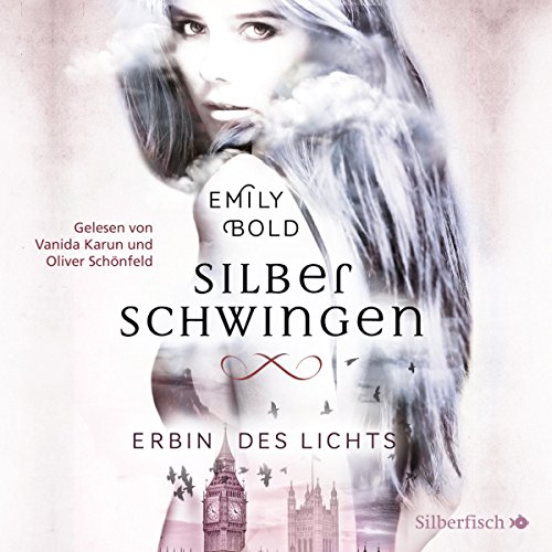 Erbin des Lichts     Silberschwingen 1              By:                                                                                                                                 Emily Bold                               Narrated by:                                                                                                                                 Vanida Karun,                                                                                        Oliver E. Schönfeld                      Length: 10 hrs and 46 mins     1 rating     Overall 5.0