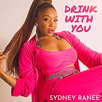 Drink With You