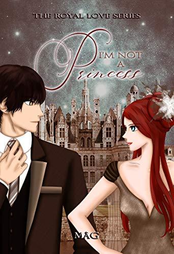 I'm Not a Princess (The Royal Love Series Vol. 1) eBook: S, Mag ...