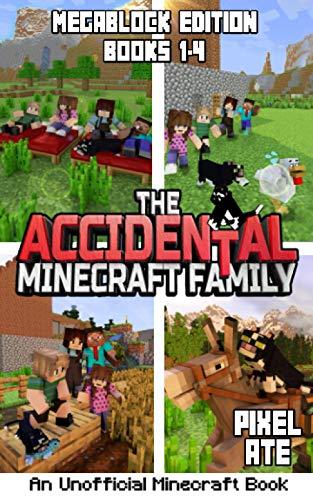The Accidental Minecraft Family: MegaBlock Edition (Books 1-4)