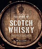 The Story of Scotch Whisky: A Journey of Discovery Into the World's Noblest Spirit
