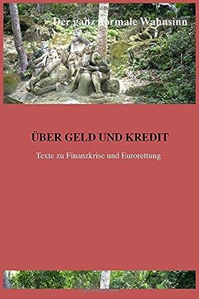 �ber Geld und Kredit: Texte zur Finanzkrise und Eurorettung : B�cher