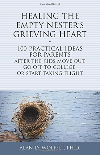 Image OfHealing The Empty Nester's Grieving Heart: 100 Practical Ideas For Parents After The Kids Move Out, Go Off To College, Or ...