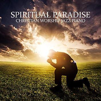 Spiritual Paradise: Christian Worship Jazz Piano