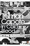 In Cold Blood: A True Account of a Multiple Murder and its Consequences (Penguin Modern Classics)