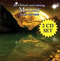 The Ultimate Most Relaxing Mozart In The Universe [2 CD] by Various Artists (2007-08-14)