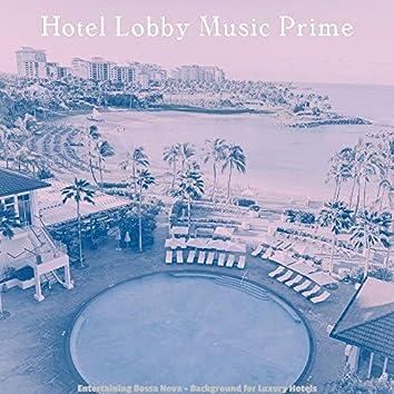 Entertaining Bossa Nova - Background for Luxury Hotels