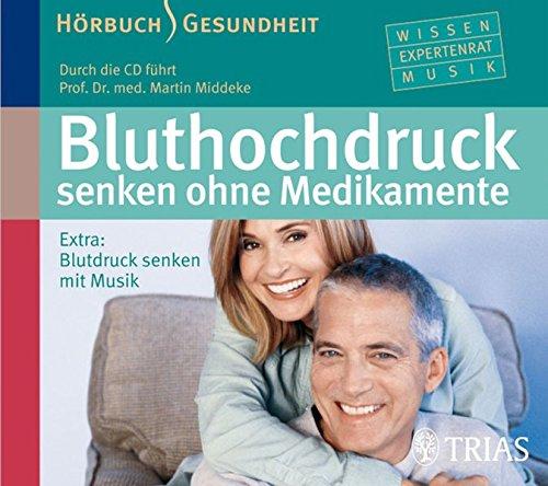 Bluthochdruck senken ohne Medikamente - Hörbuch: Blutdruck senken durch Entspannung (Hörbuch Gesundheit)