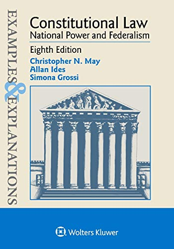Compare Textbook Prices for Constitutional Law Examples & Explanations 8 Edition ISBN 9781543805949 by May, Christopher N,Ides, Allan,Grossi, Simona
