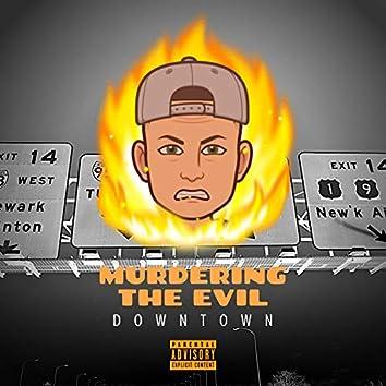 Murdering the Evil