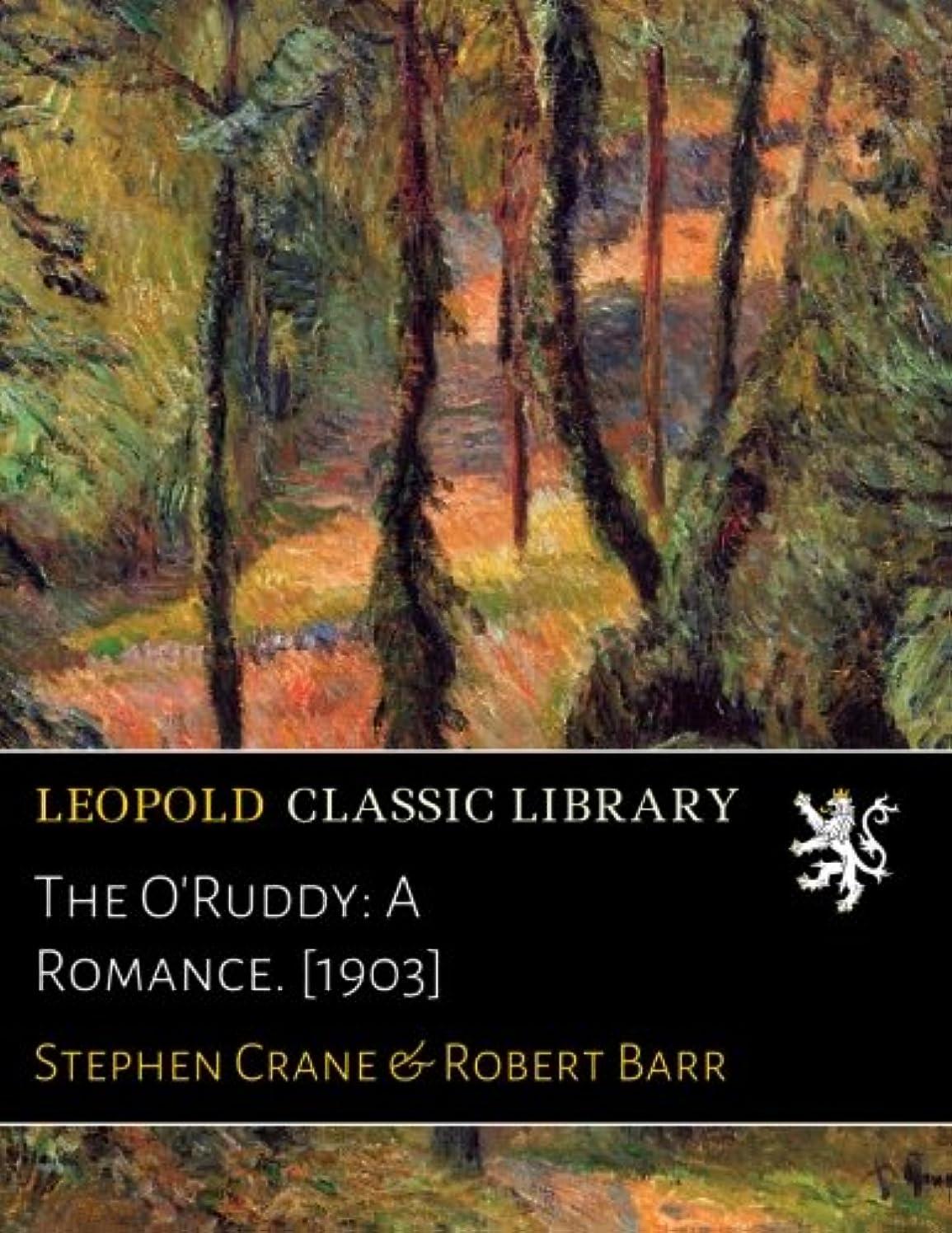発送ミスペンド冷笑するThe O'Ruddy: A Romance. [1903]
