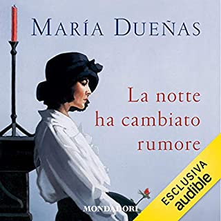 La notte ha cambiato rumore                   Di:                                                                                                                                 Maria Dueñas                               Letto da:                                                                                                                                 Tatiana Lepore                      Durata:  22 ore e 17 min     201 recensioni     Totali 4,5