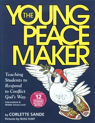 Young Peacemaker: Teaching Students to Respond to Conflict in God's Way