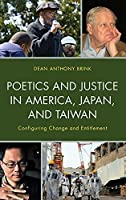 Poetics and Justice in America, Japan, and Taiwan: Configuring Change and Entitlement