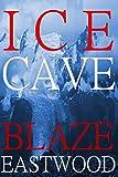 Ice Cave: Viral Apocalypse Fiction (English Edition)