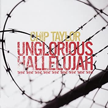 Unglorious Hallelujah - Red, Red, Rose & Other Songs of Love, Pain, & Destruction