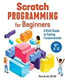 Scratch Programming for Beginners: A Kid's Guide to Coding Fundamentals
