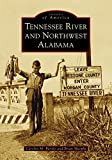 Tennessee River and Northwest Alabama (Images of America)