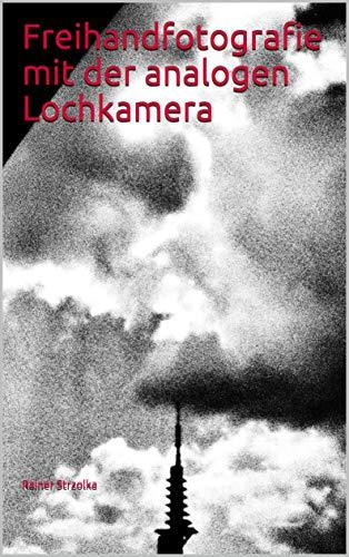 Freihandfotografie mit der analogen Lochkamera