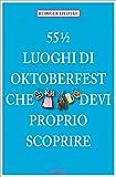 55½ luoghi dell'Oktoberfest che devi proprio scoprire