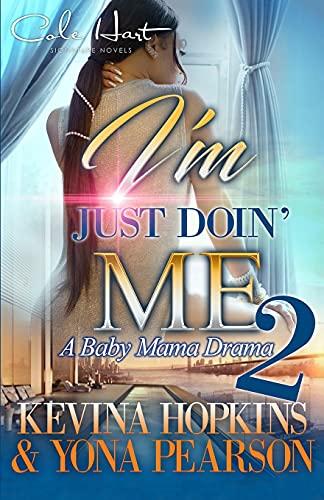 I'm Just Doin' Me 2: A Baby Mama Drama