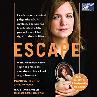 Escape                   By:                                                                                                                                 Carolyn Jessop,                                                                                        Laura Palmer                               Narrated by:                                                                                                                                 Ann Marie Lee                      Length: 15 hrs and 53 mins     1,168 ratings     Overall 4.5